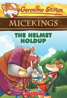 Geronimo Stilton Micekings #6: The Helmet Holdup