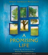 A Promising Life: A Novel of Coming of Age with America (Audio): The Life of Sacagawea's Son