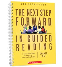 The Next Step Forward in Guided Reading: An Assess-Decide-Guide Framework for Supporting Every