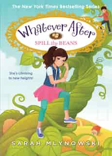 Whatever After #13: Spill the Beans by Sarah Mlynowski