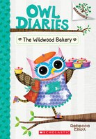 Owl Diaries #7: The Wildwood Bakery: A Branches Book