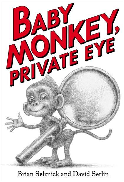 Baby Monkey, Private Eye by Brian Selznick