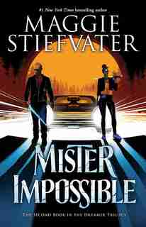 Mister Impossible (The Dreamer Trilogy #2) by Maggie Stiefvater