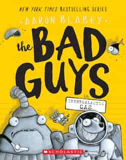The Bad Guys In Intergalactic Gas (the Bad Guys #5) de Aaron Blabey