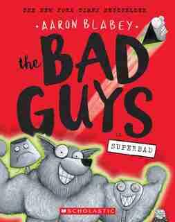 The Bad Guys In Superbad (the Bad Guys #8) de Aaron Blabey