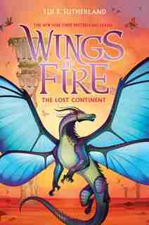 Wings of Fire, Book Eleven: The Lost Continent by Tui T Sutherland