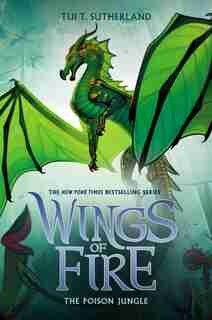 Wings Of Fire, Book Thirteen: The Poison Jungle by Tui T Sutherland
