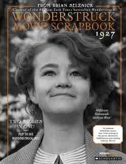 The Wonderstruck Movie Scrapbook by Brian Selznick