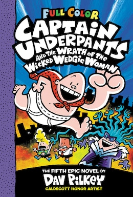 Book Captain Underpants #5: Captain Underpants and the Wrath of the Wicked Wedgie Woman: Colour Edition… by Dav Pilkey