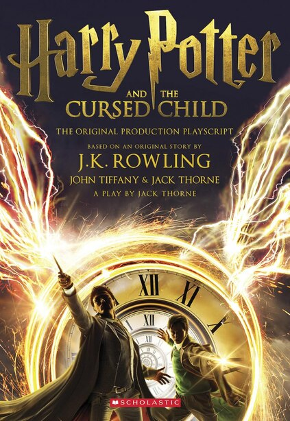 Harry Potter And The Cursed Child, Parts One And Two: The Official Playscript Of The Original West End Production: The Official Script Book Of The Original West End Production by J. K. Rowling