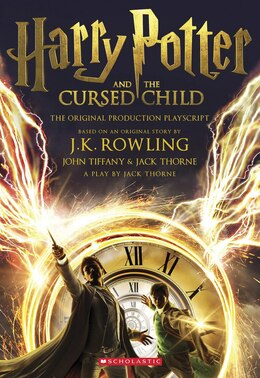 Book Harry Potter And The Cursed Child, Parts One And Two: The Official Playscript Of The Original West… by J. K. Rowling
