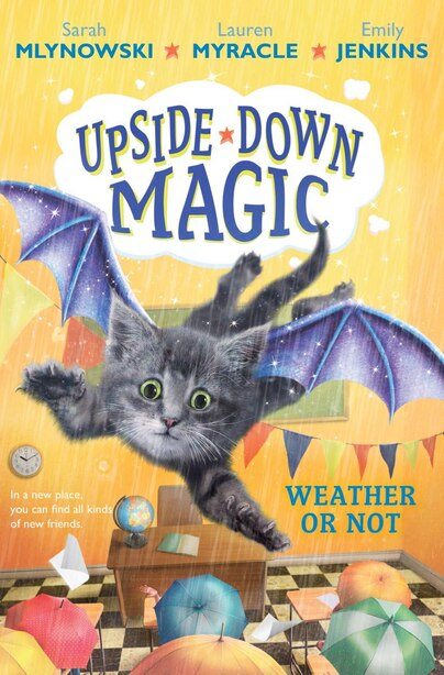 Upside-Down Magic #5: Weather or Not by Sarah Mlynowski