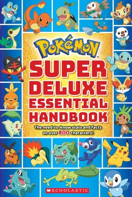 Book Super Deluxe Essential Handbook (pokémon): The Need-to-Know Stats and Facts on Over 800 Characters by Scholastic