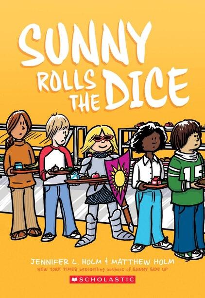 Sunny Rolls the Dice by Jennifer L Holm