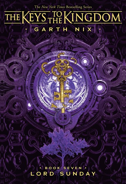 The Keys to the Kingdom #7: Lord Sunday by Garth Nix