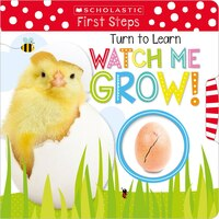 Scholastic Early Learners: Turn to Learn: Watch Me Grow!: A Book of Life Cycles