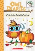 The Owl Diaries #11: Trip to the Pumpkin Farm: A Branches Book