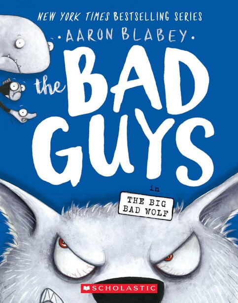 The Bad Guys In The Big Bad Wolf (the Bad Guys #9) de Aaron Blabey