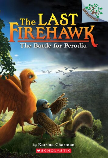 The Last Firehawk #6: The Battle for Perodia: A Branches Book by Katrina Charman