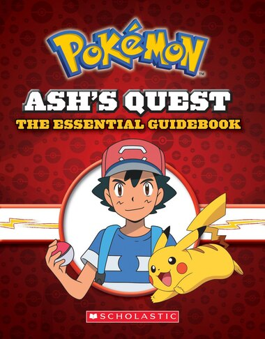 Pokemon: Ash's Quest: The Essential Guidebook: Ash's Quest from Kanto to Alola by Simcha Whitehill