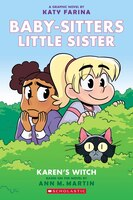 Karen's Witch (baby-sitters Little Sister Graphic Novel #1): A Graphix Book (adapted Edition)