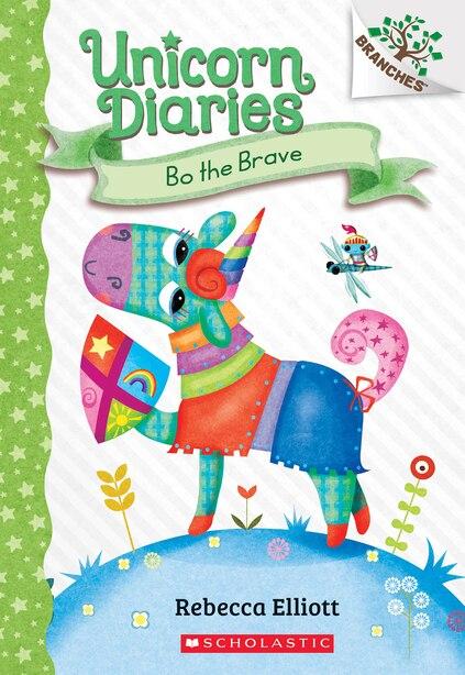 Bo The Brave: A Branches Book (unicorn Diaries #3) by Rebecca Elliott