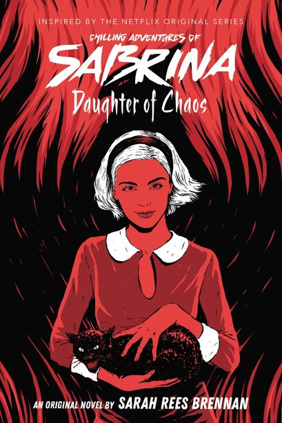 Daughter Of Chaos (chilling Adventures Of Sabrina, Novel 2) by Sarah Rees Brennan