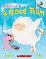 A Unicorn And Yeti #2: A Good Team: An Acorn Book