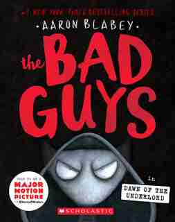The Bad Guys in Dawn of the Underlord (The Bad Guys #11) by Aaron Blabey