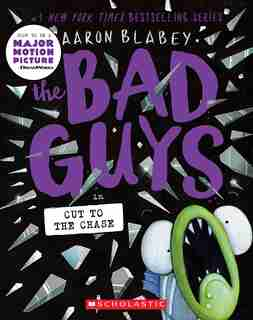 The Bad Guys in Cut to the Chase (The Bad Guys #13) de Aaron Blabey