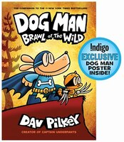 Dog Man #6: Brawl of the Wild (Indigo Exclusive Edition): From the Creator of Captain Underpants