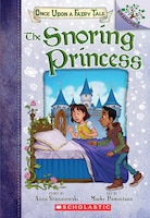 The Snoring Princess: A Branches Book (once Upon A Fairy Tale #4)