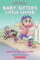 Karen's Roller Skates (baby-sitters Little Sister Graphic Novel #2): A Graphix Book (adapted…