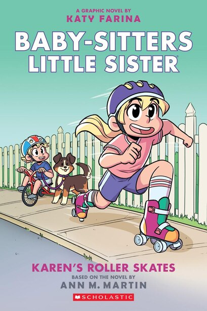 Karen's Roller Skates (baby-sitters Little Sister Graphic Novel #2): A Graphix Book (adapted Edition) by Ann M. Martin