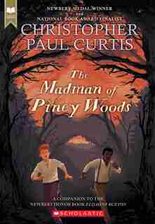 The Madman of Piney Woods (Scholastic Gold) by Christopher Paul Curtis
