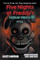 Fetch: An AFK Book (Five Nights at Freddy's: Fazbear Frights #2)