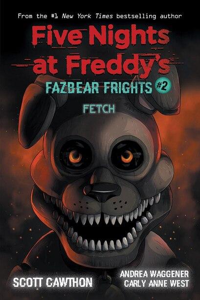 Fetch: An AFK Book (Five Nights at Freddy's: Fazbear Frights #2) by Scott Cawthon