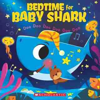 Bedtime for Baby Shark: Doo Doo Doo Doo Doo Doo by John John Bajet