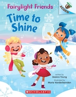 Time To Shine: An Acorn Book (fairylight Friends #2)