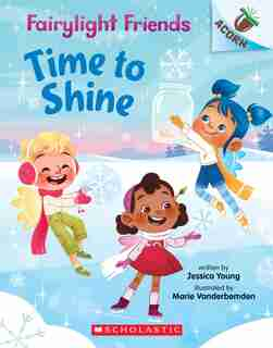 Time To Shine: An Acorn Book (fairylight Friends #2) by Jessica Young