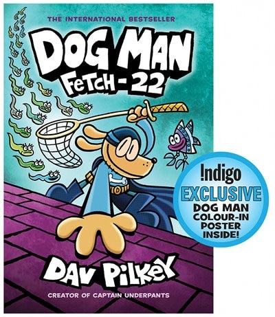 Dog Man: Fetch-22: From the Creator of Captain Underpants (Dog Man #8) (Indigo Exclusive Edition): From the Creator of Captain Underpants by Dav Pilkey