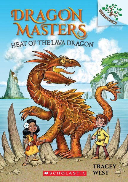 Heat Of The Lava Dragon: A Branches Book (dragon Masters #18) by Tracey West