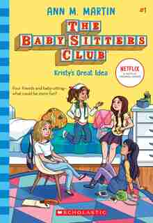 Kristy's Great Idea (the Baby-sitters Club, 1) by Ann M. Martin