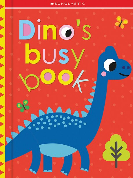Dino's Busy Book: Scholastic Early Learners (touch And Explore) by Scholastic