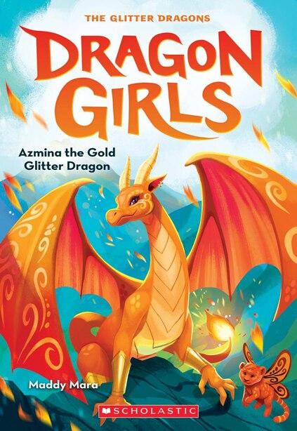 Azmina the Gold Glitter Dragon (Dragon Girls #1) by Maddy Mara