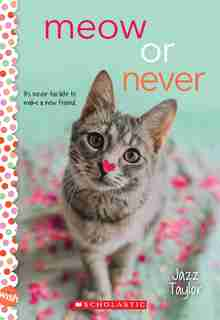 Meow Or Never: A Wish Novel by Jazz Taylor
