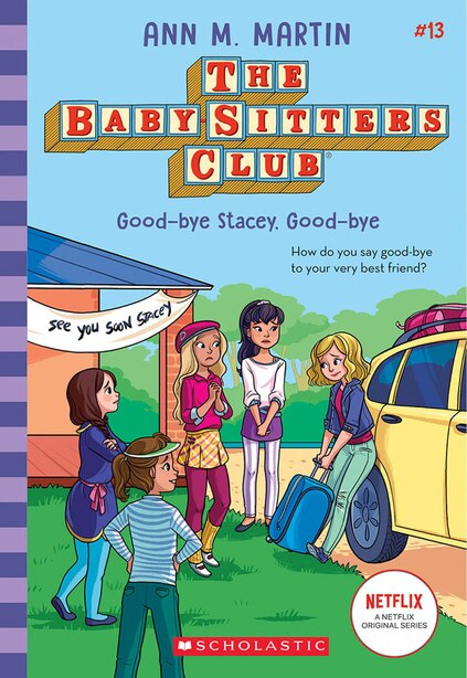 Good-bye Stacey, Good-bye (the Baby-sitters Club #13) by Ann M. Martin