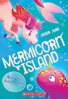 Narwhal Adventure! (Mermicorn Island #2)