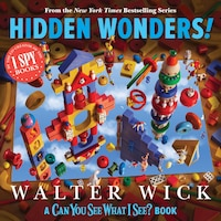 Can You See What I See?: Hidden Wonders (From the Creator of I Spy)