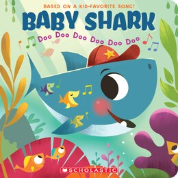 Book Baby Shark: Doo Doo Doo Doo Doo Doo by Scholastic